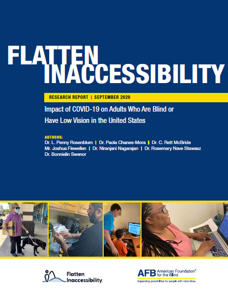 Flatten Inaccessibility report cover - dark blue background with white text and a montage of photos. Research report September 2020, Impact of COVID-19 on Blind and Visually Impaired Adults in the United States