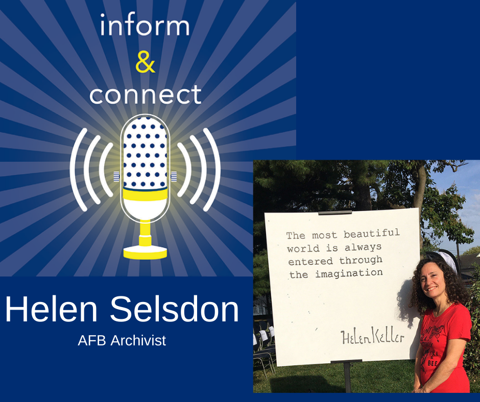 inform & connect logo. Helen Selsdon standing by a sign with Helen Keller's words enlarged on it: the most beautiful world is always entered through the imagination.