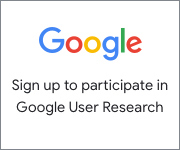 Sign up to participate in Google User Research