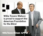 Willis Towers Watson is proud to support the American Foundation for the Blind. Willis Towers Watson logo and an image of two men in business suits, one with a white cane.